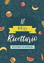 Il Mio Ricettario: Quaderno Ricette da Scrivere 100 Ricetta | Formato Grande A4 | (Italian Edition)