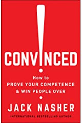 Convinced!: How to Prove Your Competence & Win People Over (English Edition) Kindle Ausgabe