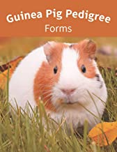 Guinea Pig Pedigree Forms: Keep Records of your Herd's Bloodlines with 40 Easy-to-Use Three Generation Cavy Pedigree Templ...