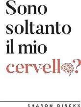 Sono soltanto il mio cervello? (Italian Edition)