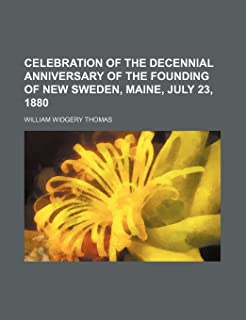 Celebration of the Decennial Anniversary of the Founding of New Sweden, Maine, July 23, 1880