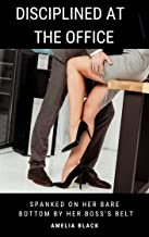 Disciplined at the Office: Spanked on Her Bare Bottom by Her Boss's Belt (The Intern Book 2)