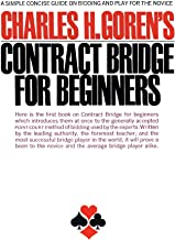 Contract Bridge for Beginners: A Simple Concise Guide on Bidding and Play for the Novice (A Fireside Book)