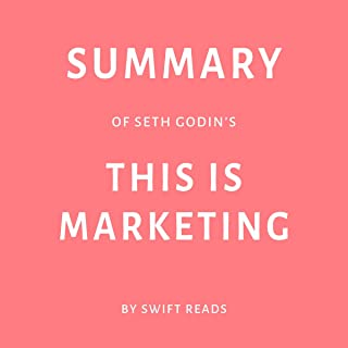 Summary of Seth Godin's This Is Marketing by Swift Reads
