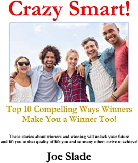 Crazy Smart!: Winning changes everything! Here are the top ten ways winners can make you a winner too!
