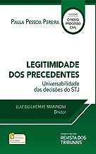 Legitimidade dos Precedentes: Universabilidade das decisões do STJ
