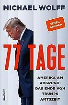 77 Tage: Amerika am Abgrund: Das Ende von Trumps Amtszeit (German Edition)