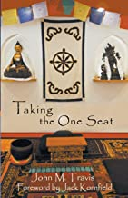 Taking the One Seat (Cultivating seeds of mindfulness now... now...)