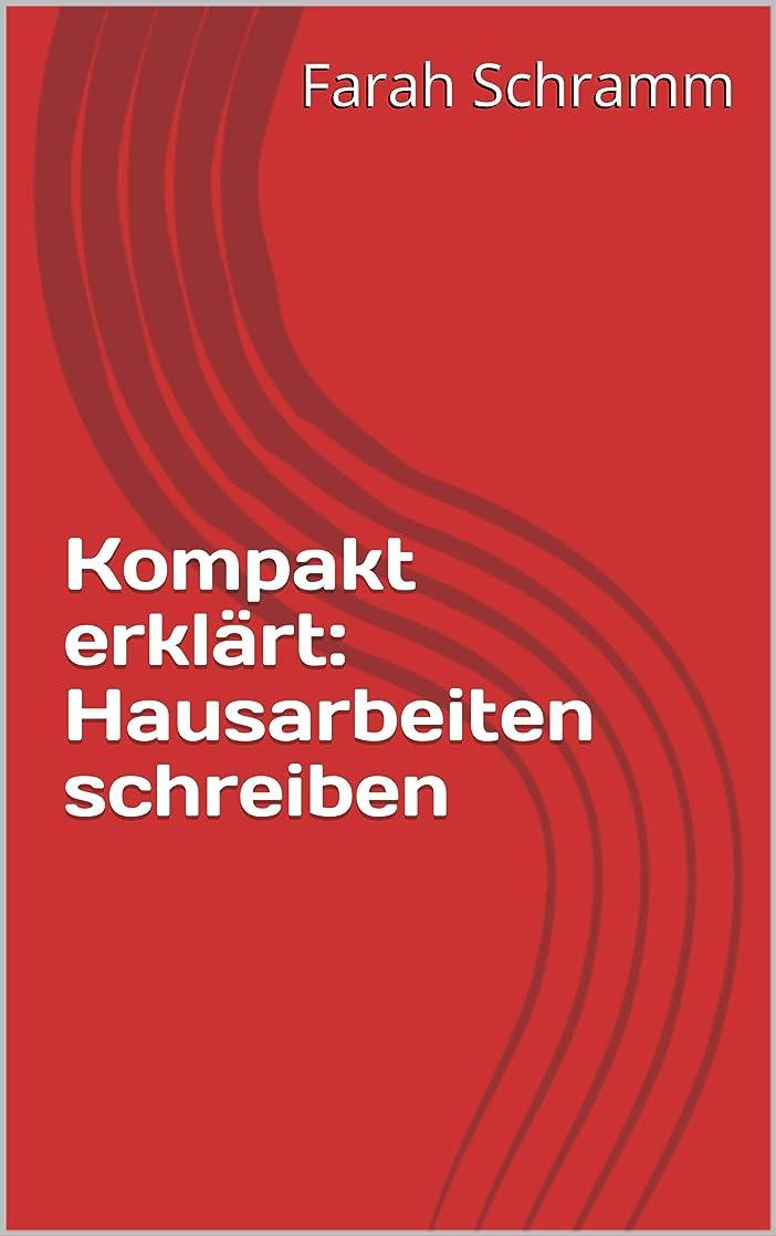 湿原モバイル溶接Kompakt erkl?rt: Hausarbeiten schreiben (German Edition)
