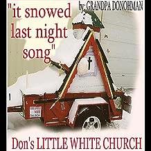 Little White Church It Snowed Last Night Song