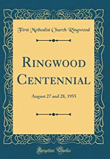 Ringwood Centennial: August 27 and 28, 1955 (Classic Reprint)