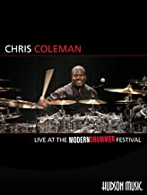 Chris Coleman: Live at the Modern Drummer Festival
