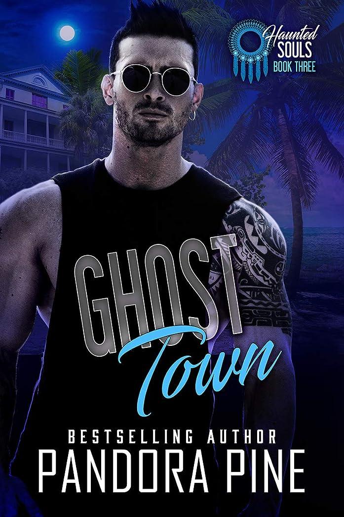 海外で夕食を食べる驚Ghost Town (Haunted Souls Book 3) (English Edition)