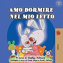Amo dormire nel mio letto: I Love to Sleep in My Own Bed - Italian Edition (Italian Bedtime Collection)