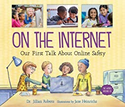 On the Internet: Our First Talk About Online Safety (The World Around Us)