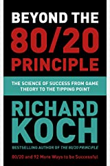 Beyond the 80/20 Principle: The Science of Success from Game Theory to the Tipping Point Kindle Edition