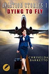 Aviation Stories-1: Dying To Fly Kindle Edition