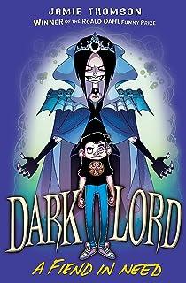 Dark Lord: A Fiend in Need: Book 2