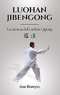 Luohan Jibengong: La esencia del Luohan qigong