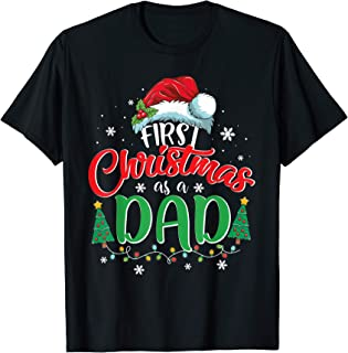 First Christmas As A Dad Funny Christmas Gift New Dad Daddy T-Shirt