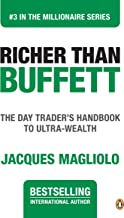 Richer Than Buffett: The Day Trader's Handbook to Ultra-Wea (THE MILLIONAIRE SERIES 3)