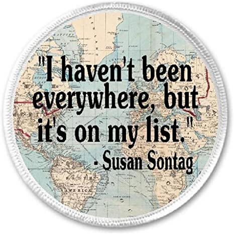 """I Haven/'t Been Everywhere But On My List Iron On Patch Wanderlust 3/"""" Sew"""