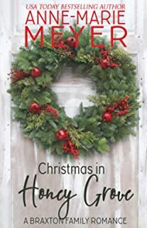 Christmas in Honey Grove: A Sweet, Small Town Holiday Story (A Braxton Family Romance)