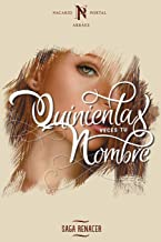Quinientas Veces Tu Nombre (Saga Renacer) (Volume 1) (Spanish Edition)