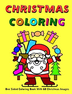 Christmas Coloring: One Sided Coloring Book With 60 Christmas Images