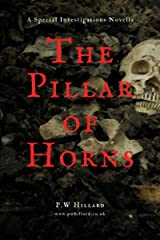 The Pillar of Horns: A Special Investigations Novella. Kindle Edition