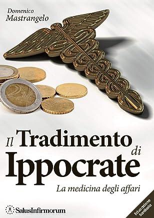 Il Tradimento di Ippocrate: La Medicina degli Affari