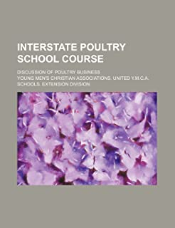 Interstate Poultry School Course; Discussion of Poultry Business