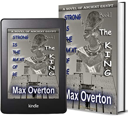 Strong is the Ma'at of Re, Book 1: The King: A Novel of Ancient Egypt