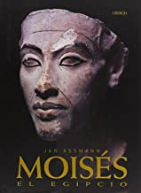 Moises El Egipcio / Moses The Egyptian: The Memory of Egypt in Western Monotheism (Historia / History) (Spanish Edition)