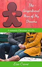 The Gingerbread Man of My Dreams: A romantic Christmas novella