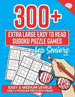 300+ Extra Large Easy to Read Sudoku Puzzle Games for Seniors: Easy and Medium Levels, Large 8.5x11 Book, Plus Extra Bonus...