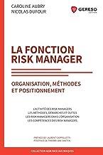 La Fonction Risk manager: Organisation, méthodes et positionnement (Agir face au risque)