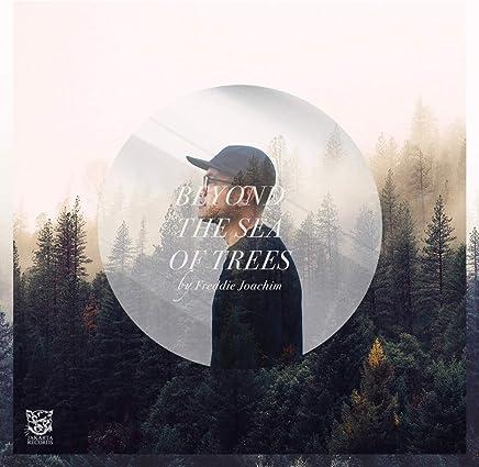 FREDDIE JOACHIM - Beyond the Sea of Trees (2019) LEAK ALBUM