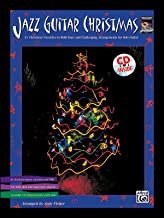Jazz Guitar Christmas: 11 Christmas Favorites in Both Easy and Challenging Arrangements for Solo Guitar, Book & CD