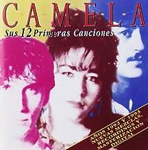 CAMELA - SUS 12 PRIMERAS CANCIONES
