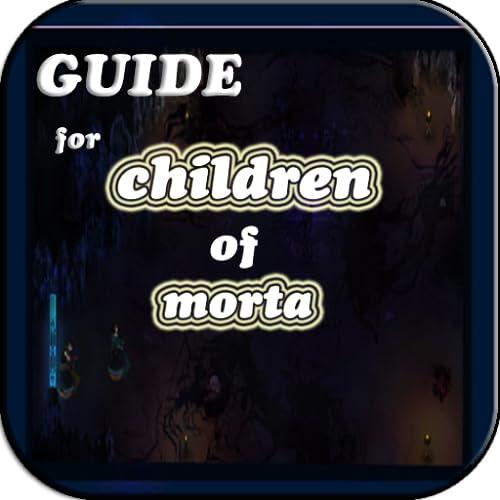 Guide for Children of Morta
