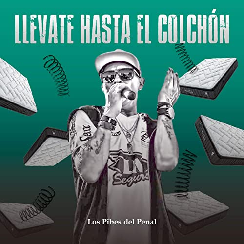 Llevate Hasta el Colchon by Los Pibes del Penal on Amazon ...