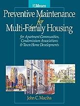 Preventative Maintenance for Multi-Family Housing: For Apartment Communities, Condominium Assciations and Town Home Developments (RSMeans)