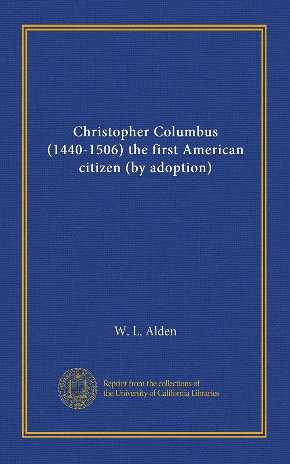 Christopher Columbus (1440-1506) the first American citizen (by adoption)