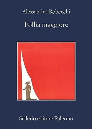 Follia maggiore (Le avventure di Carlo Monterossi Vol. 6)