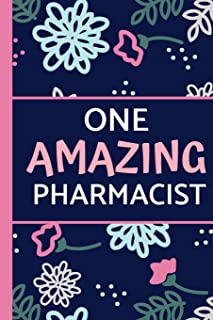 One Amazing Pharmacist: Pink Blue Floral, Great for Notes, Journaling, Mother's Day and Birthdays (Pharmacist Gifts)