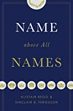 Name above All Names (Trade Paperback Edition)