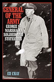 General of the Army: George C. Marshall, Soldier and Statesman (English Edition)