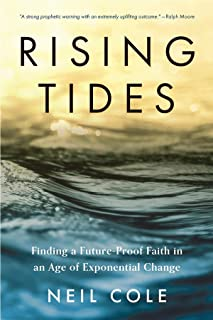 Rising Tides: Finding a Future-Proof Faith in an Age of Exponential Change (Starling Initiatives Publication Series Book 1)