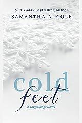 Cold Feet (Largo Ridge Book 1) Kindle Edition